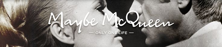 MaybeMcQueen [blog] by Vashti Whitfield (widow of Andy Whitfield)