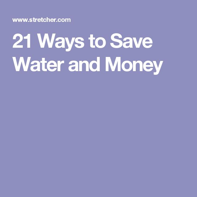 21 Ways to Save Water and Money