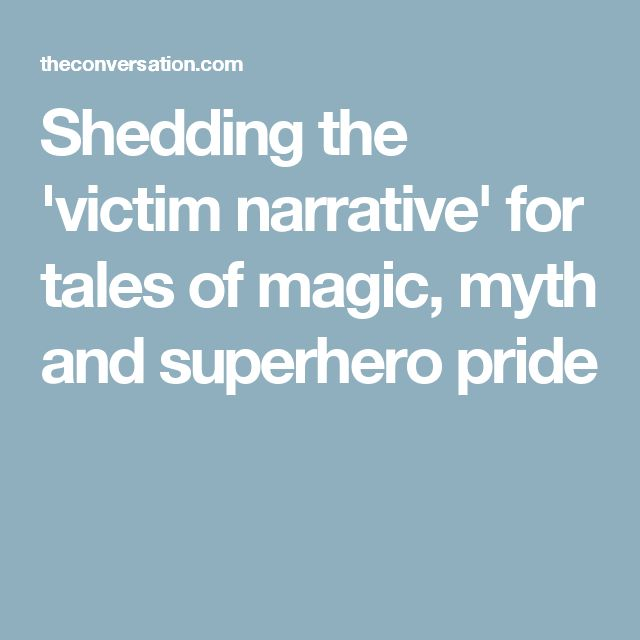 Shedding the 'victim narrative' for tales of magic, myth and superhero pride
