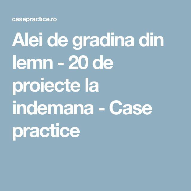 Alei de gradina din lemn - 20 de proiecte la indemana - Case practice