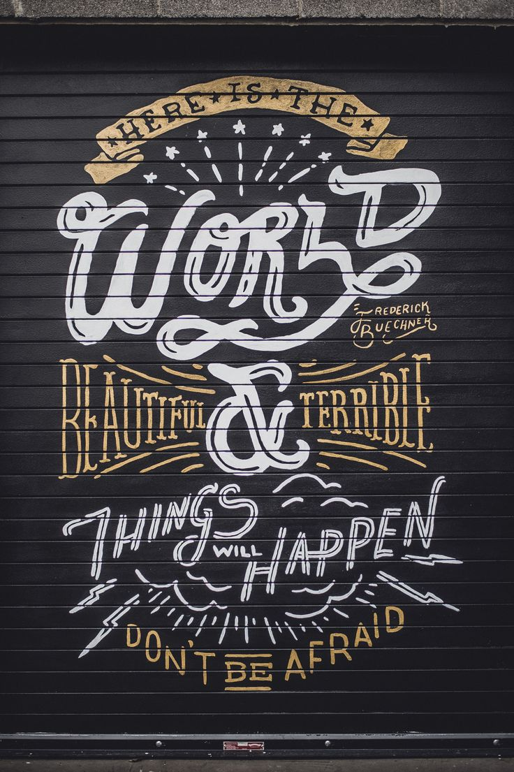 Beautiful & Terrible things will happen. Don't Be afraid  // mural by Kyle Steed // photo by Sean Berry