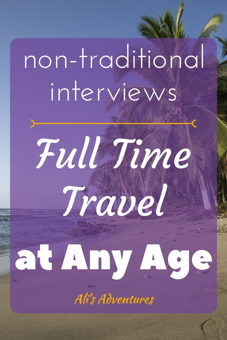 Full time travel isn't only for the young. In this non-traditional interview, Barbara Weibel shows us that it's never too late to follow your passions.