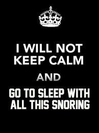 Who is snoring is what I want to know.