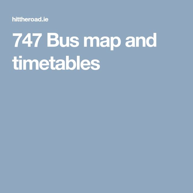 747 Bus map and timetables