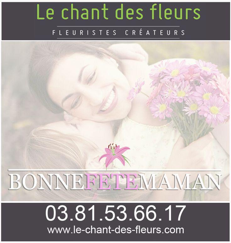 Bonne fête maman avec le chant des fleurs votre fleuriste à Franois proche de Besancon