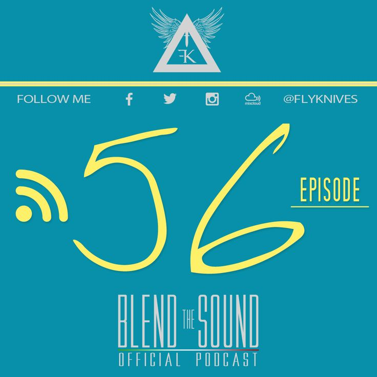 Blend the Sound episode 056. The official EDM HOUSE Podcast SHOW by FlyKnives DJ   #MIXCLOUD link to LISTEN: http://www.mixcloud.com/FlyKnives/flyknives-blend-the-sound-podcast-show-0056/