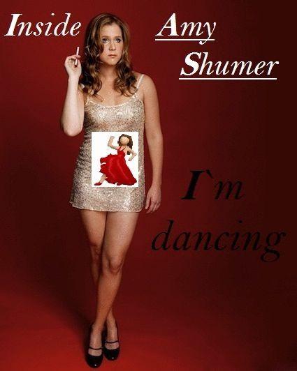 Inside Amy Shumer I`m dancing