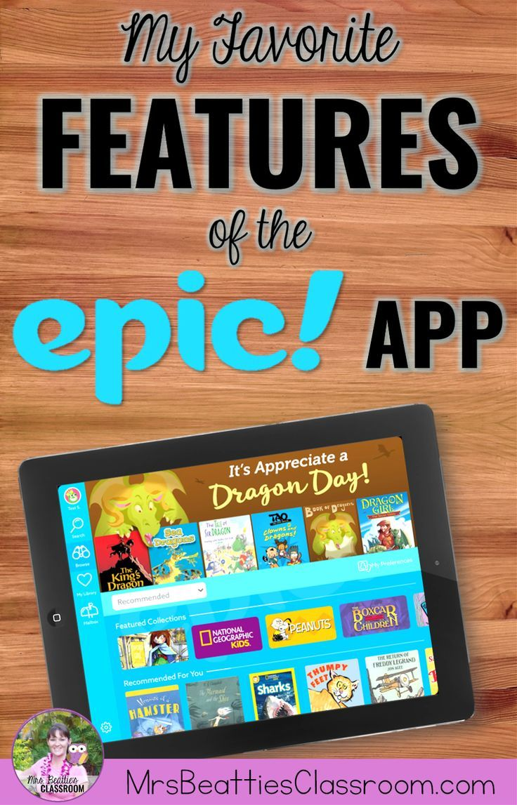 My Favorite Features Of The Epic Reading App Epic App Listening Center Elementary Reading Which app is best for reading books