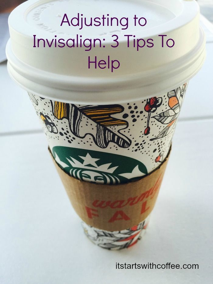 three tips to make invisalign easier to adjust to when beginning.