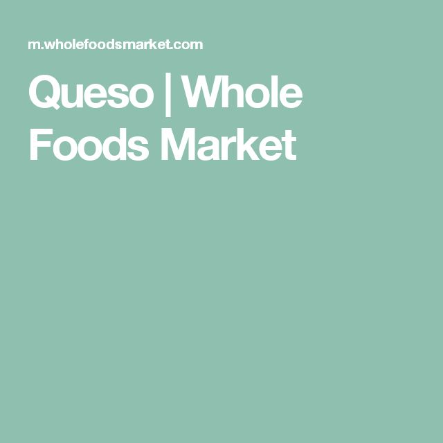 Queso | Whole Foods Market