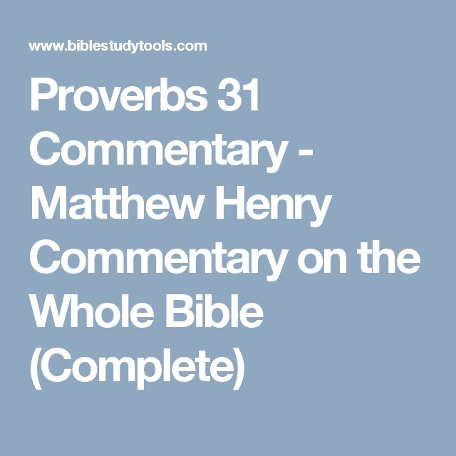 Proverbs 31 Commentary - Matthew Henry Commentary on the Whole Bible (Complete)