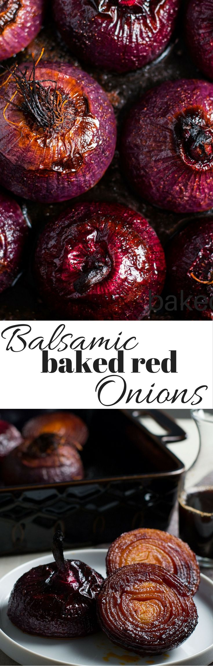 A balance between sweet and savory, these Balsamic Baked Red Onions are an easy side dish that dresses up every day meals and is perfect for special occasions too.: