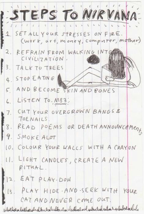 Steps to Nirvana: Set all your stresses on fire. -From Kurt's Journals