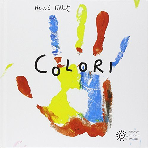 Colori di Hervé Tullet http://www.amazon.it/dp/885700760X/ref=cm_sw_r_pi_dp_zBpqub0SEMDKM