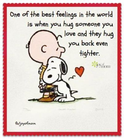 Very true, Charlie Brown, but especially so with you and Snoopy. Hugs.