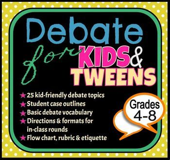 Teaching students to debate is not just for debate teachers! Attention all 4th-8th grade ELA, social studies, and speech communication teachers! Debate for KIDS & TWEENS is a great way to improve your student's argumentation, organization, writing, research, interpersonal and group communication skills.