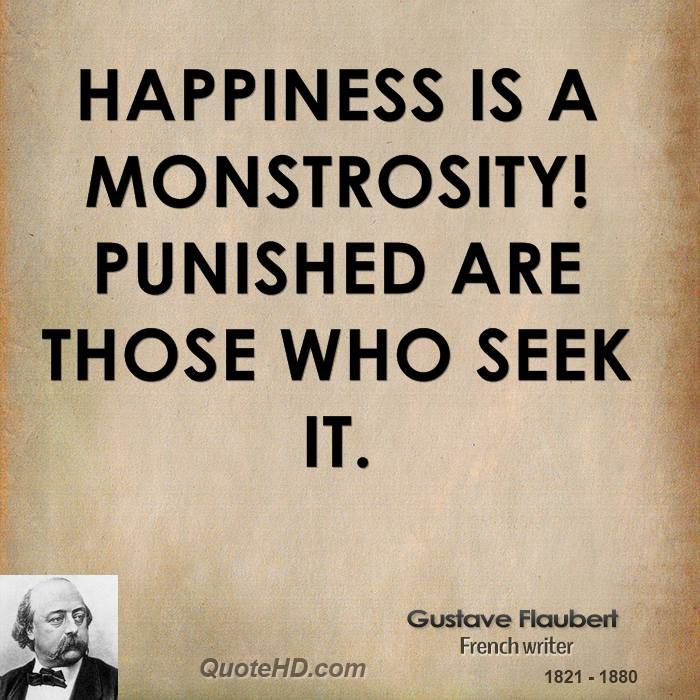 Gustave Flaubert Happiness Quotes | QuoteHD