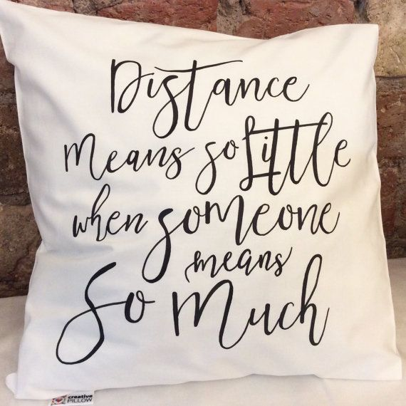 Long Distance Relationship Gift Pillow Distance means so little Boyfriend Love Gift distance