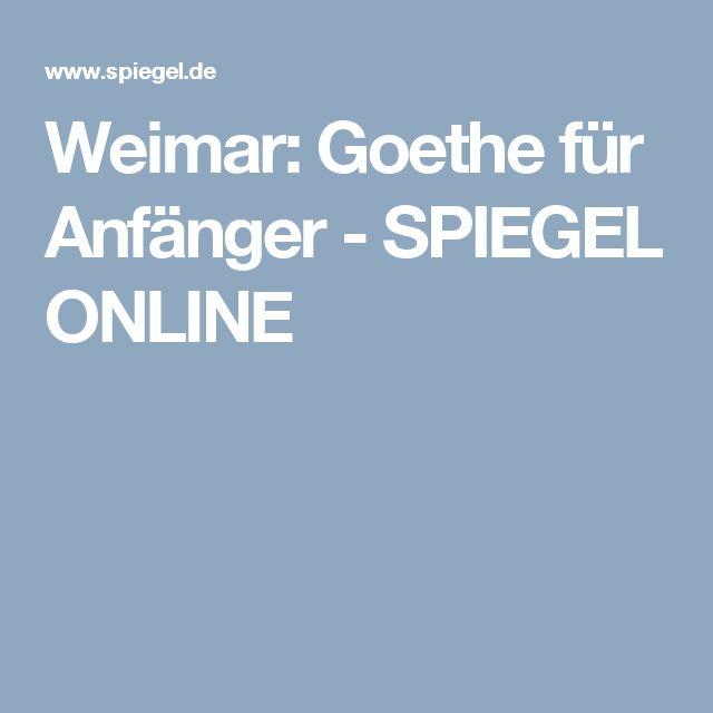 Weimar: Goethe für Anfänger - SPIEGEL ONLINE