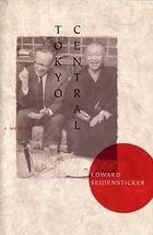A fascinating memoir by Edward Seidensticker of his life.  He translated many important pieces of Japanese literature into English (especially those of Kawabata Yasunari, Tanazaki Junichiro, and Murasaki Shikibu).