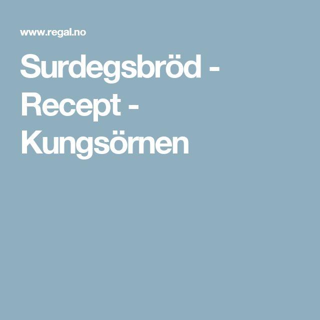 Surdegsbröd - Recept - Kungsörnen