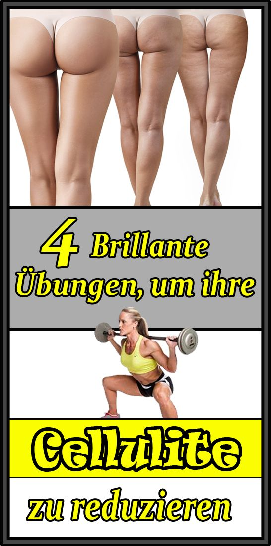 4 brillante Übungen, um ihre Cellulite zu reduzieren
