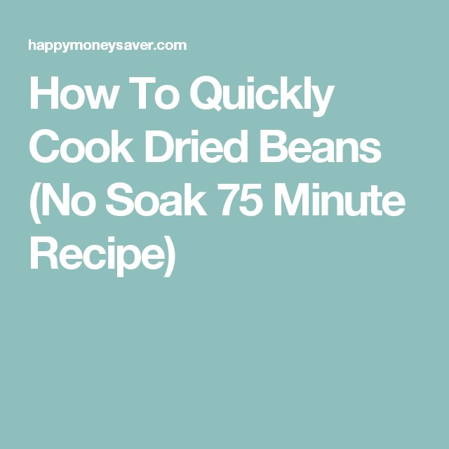 How To Quickly Cook Dried Beans (No Soak 75 Minute Recipe)
