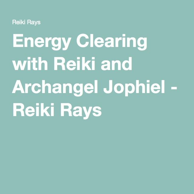 Energy Clearing with Reiki and Archangel Jophiel - Reiki Rays
