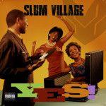 Slum Village – YES! (Album-Stream)