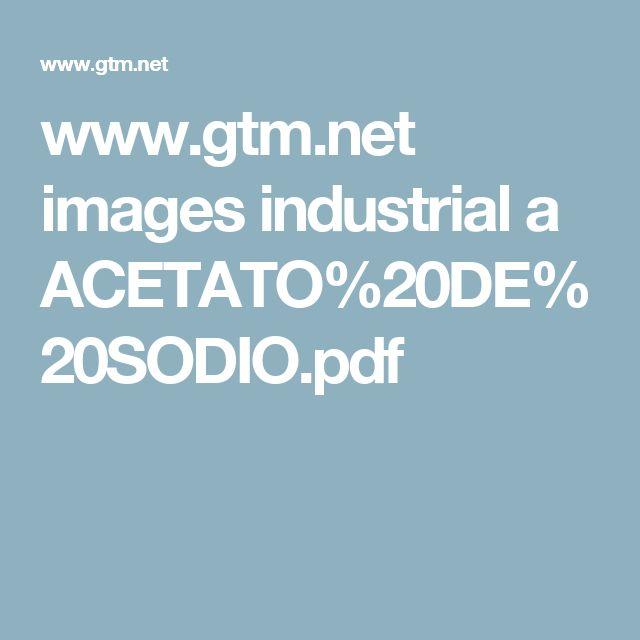 www.gtm.net images industrial a ACETATO%20DE%20SODIO.pdf