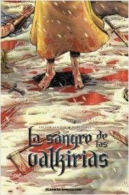 La sangre de las valkirias | Planeta de Libros