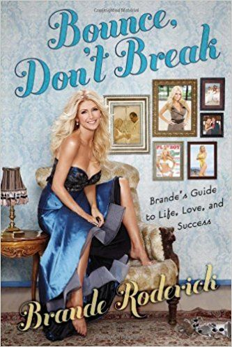 Bounce, Don't Break: Brande's Guide to Life, Love, and Success ...