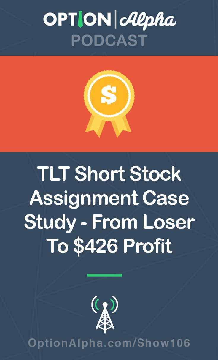 Tlt Short Stock Assignment Case Study From Loser To 426 Profit