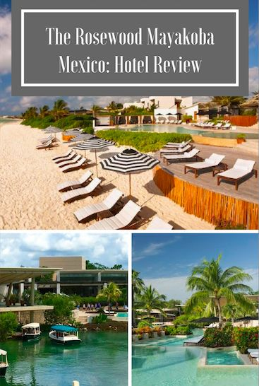The Rosewood Mayakoba - A Marvel in Mexico!