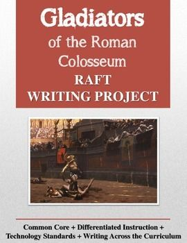 Would you like to enliven ancient history with a fun, challenging writing project? The Gladiators of the Roman Colosseum RAFT Writing Project contains a RAFT writing project for the social studies classroom. This project may be used as a creative research project or as a summarizing assignment to end a unit of study on the Colosseum or Ancient Rome.   **Students are also reminded in the instructions that the writing MUST be school-appropriate! **