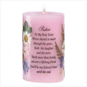 """Sister Candle  Let your sister know how much you care with this stirring and poetic candlelight tribute.  Burns up to 60 hours. Paraffin wax; lead-free wick. 3 3/8"""" diameter x 5 1/4"""" high.  $14.00"""