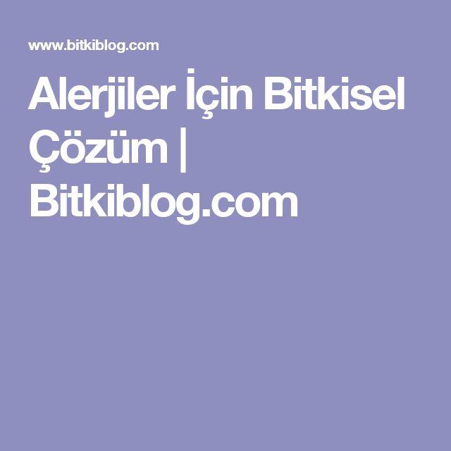 Alerjiler İçin Bitkisel Çözüm | Bitkiblog.com