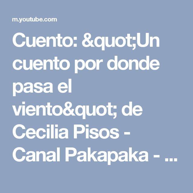 """Cuento: """"Un cuento por donde pasa el viento"""" de Cecilia Pisos - Canal Pakapaka - YouTube"""