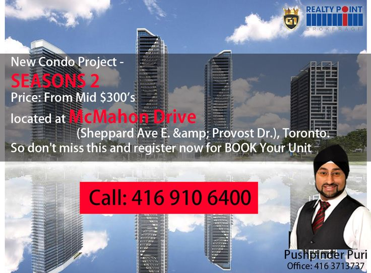 Seasons 2 is the newest condo project in town .So register yourself before you miss the chance to a luxurious life.  Call - 416 910 6400 for More Info and to BOOK Your Unit Price: From Mid $300's Occupancy: Est. Winter 2019 Seasons Condos is a major new mixed-use development located at McMahon Drive (Sheppard Ave E. & Provost Dr.), Toronto. Developed by Concord Developments. The Project Will included residential units, as well as amenity spaces.This New Condos sales start at the Mid $300,000