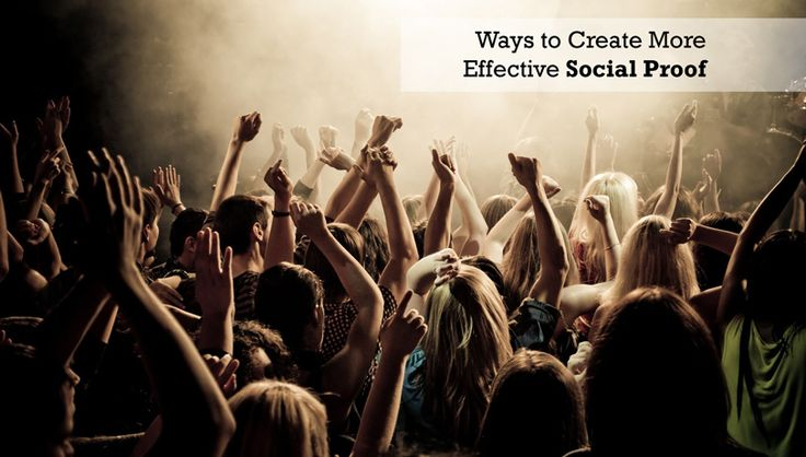 5 Ways to Create More Effective Social Proof