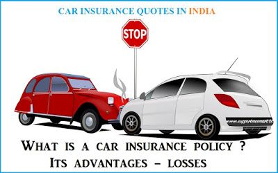 What is a car insurance policy? Its advantages - losses    What is car insurance policy? Its advantages  car insurance quotes in india  What is a car insurance policy?    What is car insurance?  Tax Insurance Quotes.  Why Get Auto Insurance    Car Insurance Policy is the safety cycle of your car's life. Car Insurance Policy provides protection in case of your car accident or after your death and in case of any injury