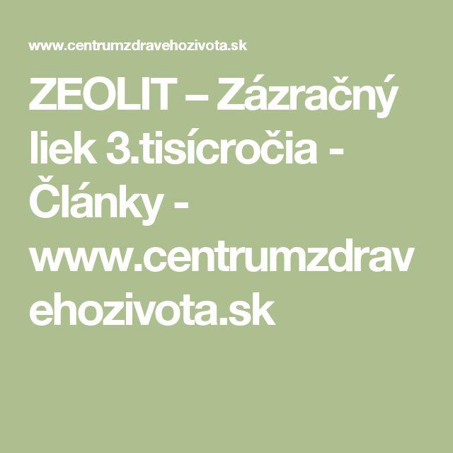 ZEOLIT – Zázračný liek 3.tisícročia - Články - www.centrumzdravehozivota.sk
