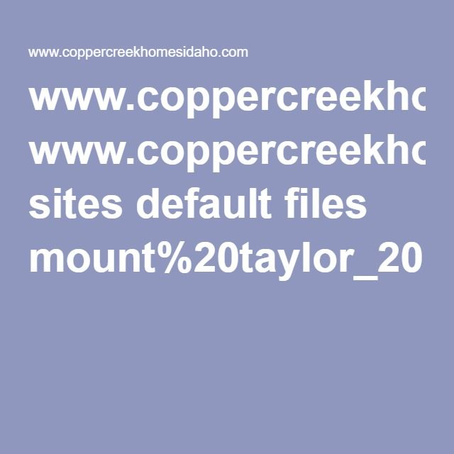 www.coppercreekhomesidaho.com sites default files mount%20taylor_20130624121826.pdf