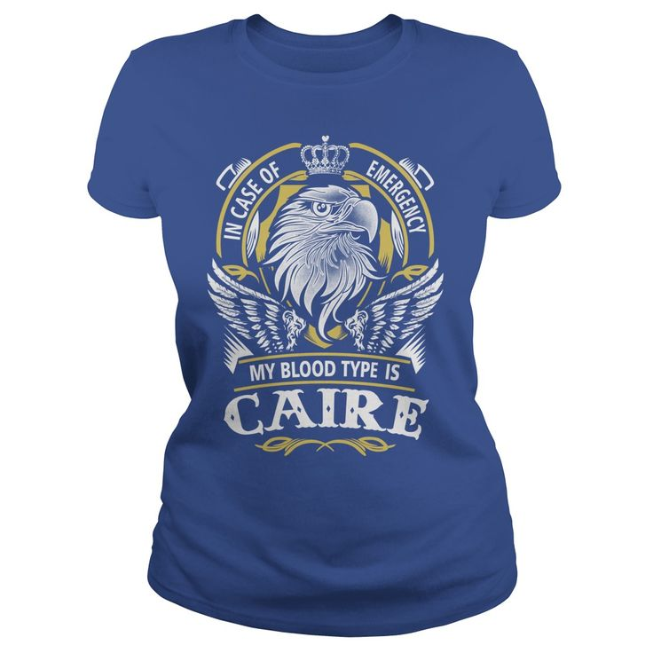 CAIRE In case of emergency my blood type is CAIRE -CAIRE T Shirt CAIRE Hoodie CAIRE Family CAIRE Tee CAIRE Name CAIRE lifestyle CAIRE shirt CAIRE names #gift #ideas #Popular #Everything #Videos #Shop #Animals #pets #Architecture #Art #Cars #motorcycles #Celebrities #DIY #crafts #Design #Education #Entertainment #Food #drink #Gardening #Geek #Hair #beauty #Health #fitness #History #Holidays #events #Home decor #Humor #Illustrations #posters #Kids #parenting #Men #Outdoors #Photography…