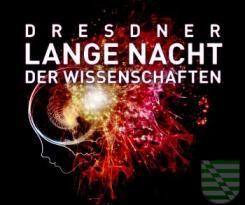 """Unter dem Motto """"Nachtaktiv!"""" findet am 3.Juli die """"Dresdner Lange Nacht der Wissenschaften"""" statt. Zum 13. Mal öffnen in der Zeit von 18 Uhr bis 1 Uhr wissenschaftliche Einrichtungen und Unternehmen ihre Türen."""