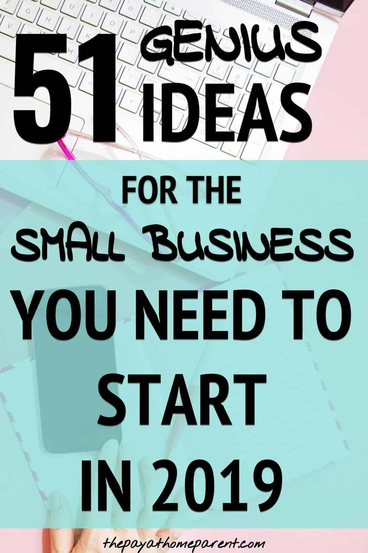 51 Small Business Ideas To Consider As You Plan For 2019