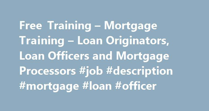 Free Training  Mortgage Training  Loan Originators Loan
