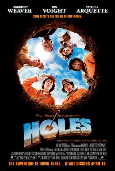 Holes - love this film and the book! Was great doing work on it in school!