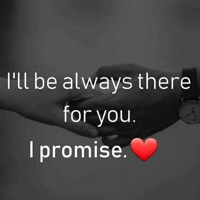 I Ll Always Be There For You Ryan I Promise You Appreciated Me For Being There Years Ago Distance Love Quotes Cute Love Quotes Always Here For You Quotes
