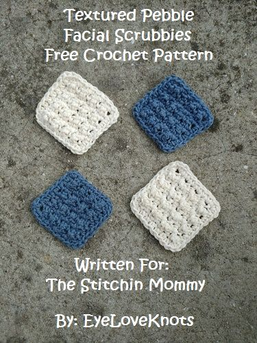 Textured Pebble Facial Scrubbies - Free Crochet Pattern by EyeLoveKnots for The Stitchin' Mommy   www.thestitchinmommy.com